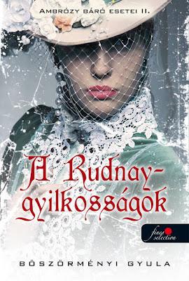 Böszörményi Gyula – A Rudnay-gyilkosságok (Ambrózy báró esetei 2.) megjelent a Könyvmolyképző Kiadó gondozásában a Vörös Pöttyös könyvek sorozatban