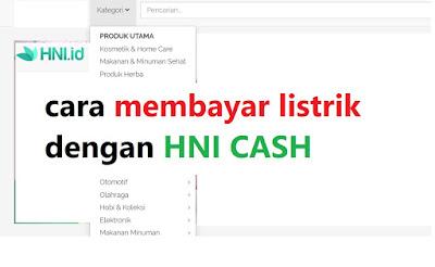 Cara Membayar Tagihan Listrik dengan HNI Cash