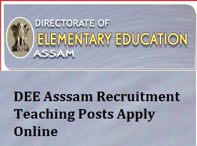 DEE Assam Recruitment 2017 - www.lpupteachers.com