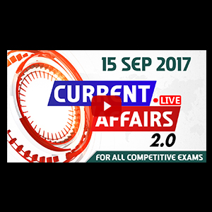Current Affairs Live 2.0 | 15 SEPT 2017 | करंट अफेयर्स लाइव 2.0 | All Competitive Exams