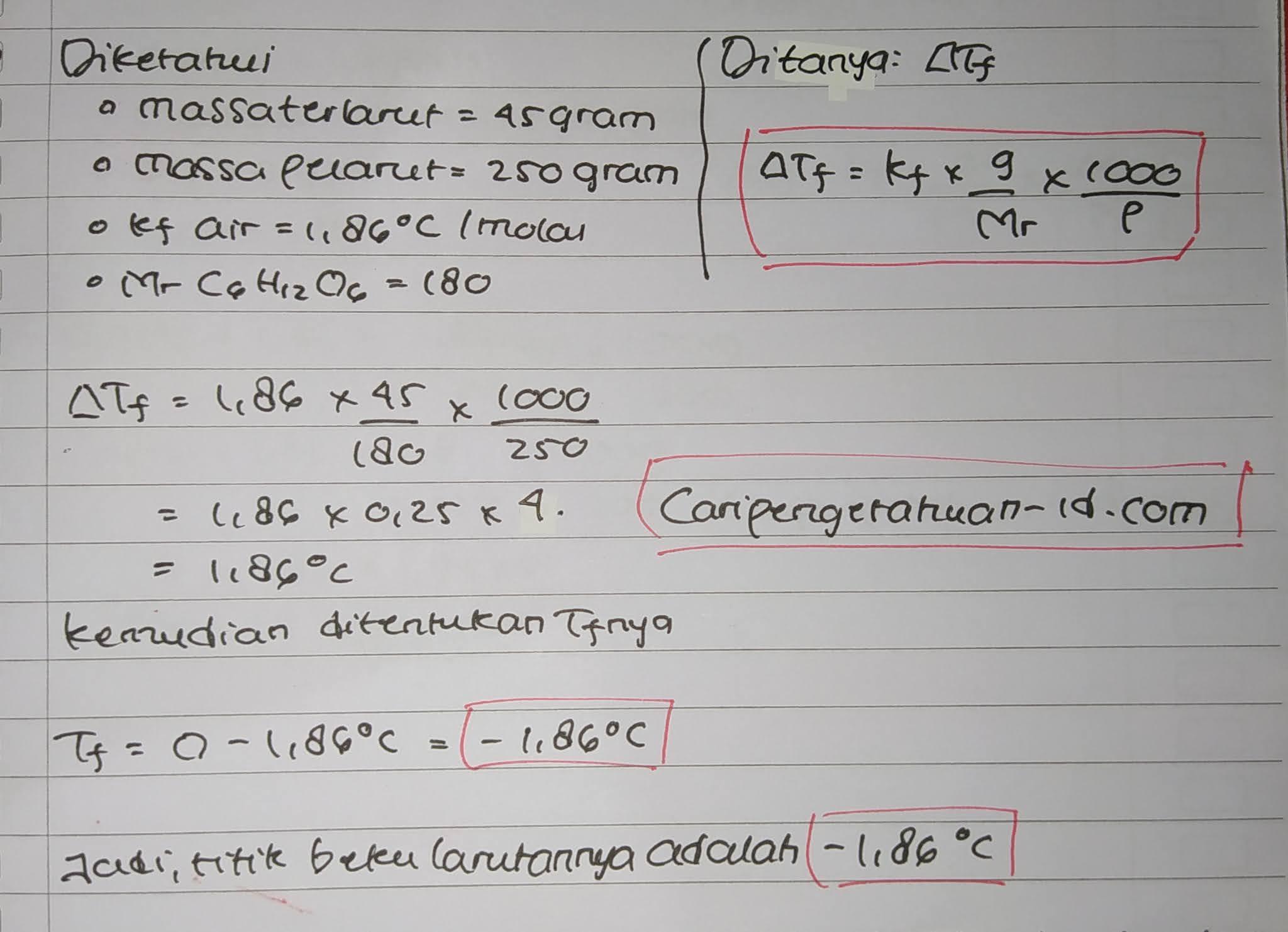 dilarutkan dalam 250 gram air (Kf air = 1,86°C/molal). Jika diketahui Ar C = 12, H = 1, dan O = 16 maka titik beku larutan tersebut adalah