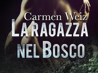 La ragazza nel bosco di Carmen Weiz | Presentazione