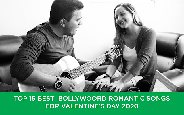 BEST  Hindi ROMANTIC SONGS FOR VALENTINE'S DAY 2020