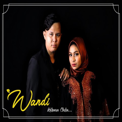 Wandi - Kerana Cinta MP3