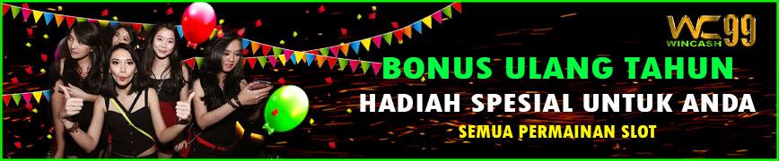Bonus Ulang Tahun Special Untuk Anda Wincash99