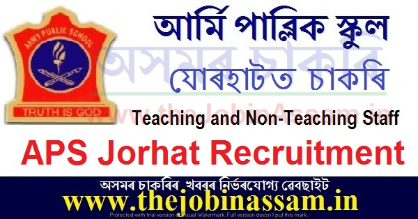 Army Public School, Jorhat Recruitment 2021 Details