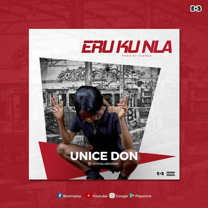Music: Unice Don - Eru Ku Nla