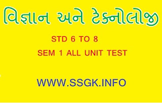 STD 6 TO 8 SCIENCE SEM 1 ALL UNIT TEST 2019