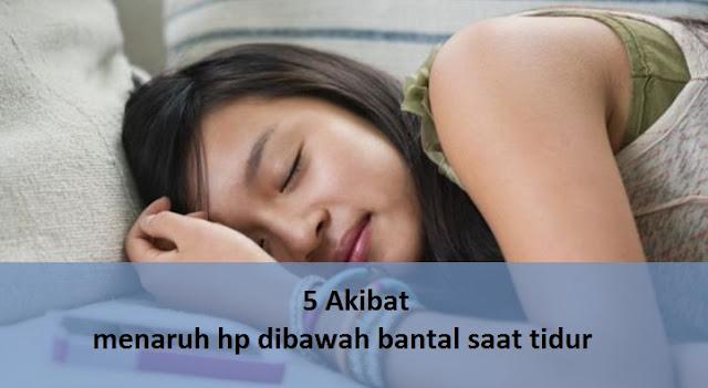 5 Akibat menaruh hp dibawah bantal saat tidur