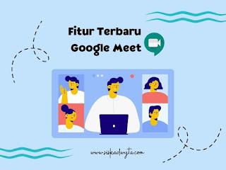 Fitur terbaru google meet