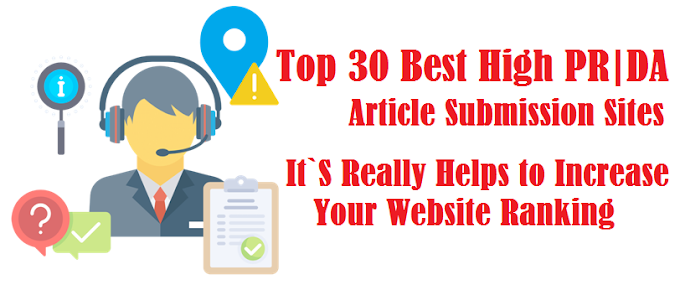 Top 30 Best High PR & DA Instant Approval Article Posting Site List.