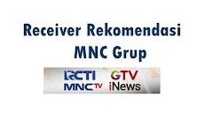 Receiver Rekomendasi MNC Grup