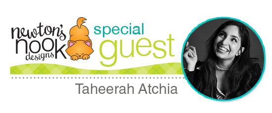 Special Guest Taheerah Atchia | Newton's Nook Designs