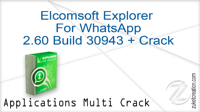 Elcomsoft Explorer For WhatsApp 2.60 Build 30943 + Crack   |  72 MB