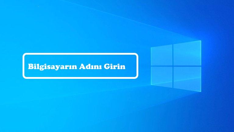 Windows 10'da bilgisayar adını değiştirme