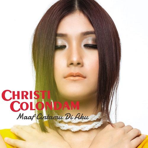 Lirik  Christi Colondam - Maaf Cintamu Di Aku