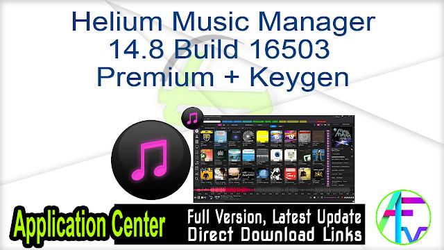Helium Music Manager 14.8 Build 16503 Premium + Keygen