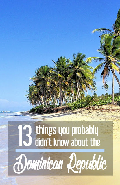 13 Things You Probably Didn't Know about the Dominican Republic | CosmosMariners.com