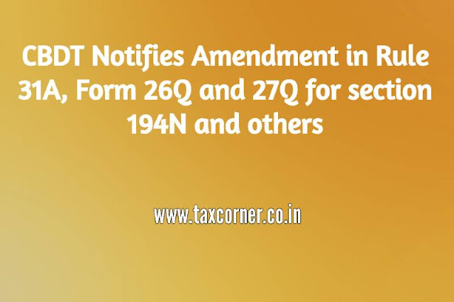 cbdt-notifies-amendment-in-rule-31a-form-26q-and-27q-for-section-194n-and-others