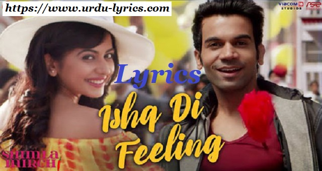 Ishq Di Feeling Lyrics - Shimla Mirch Movie