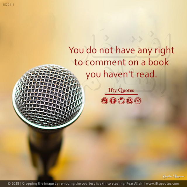 Ifty Quotes | You do not have any right to comment on the book you haven't read | Iftikhar Islam