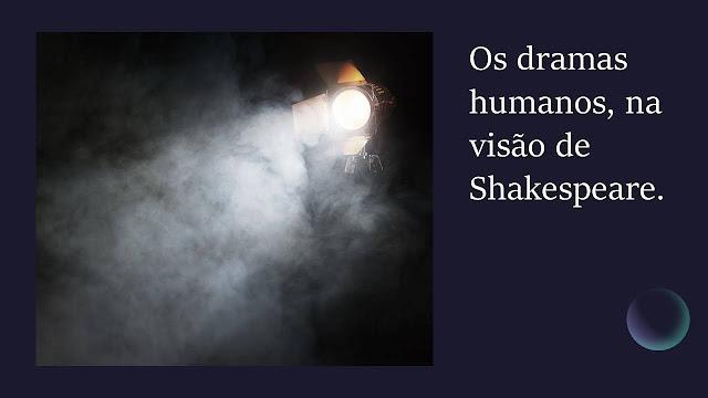 Imagem em preto e branco, sugere o holofotes dos teatros para iluminar os atores em cena.  Ao diz: Os dramas humanos, na visão de Shakespeare.