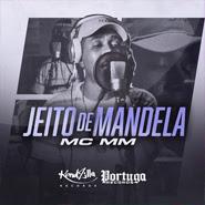 Jeito de Mandela – MC MM