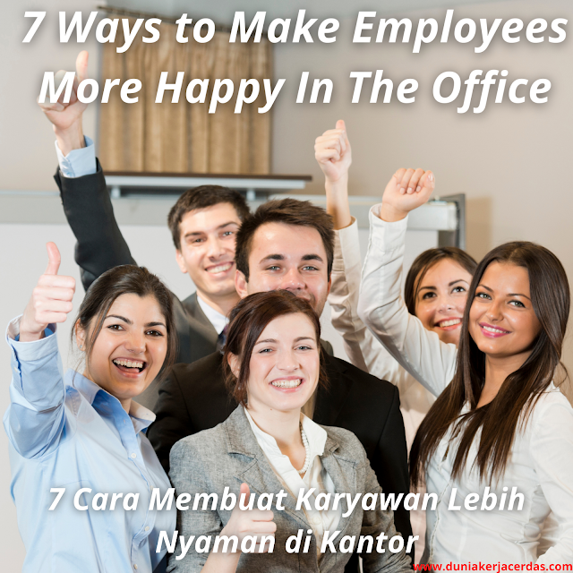7 Ways to Make Employees More Happy In The Office