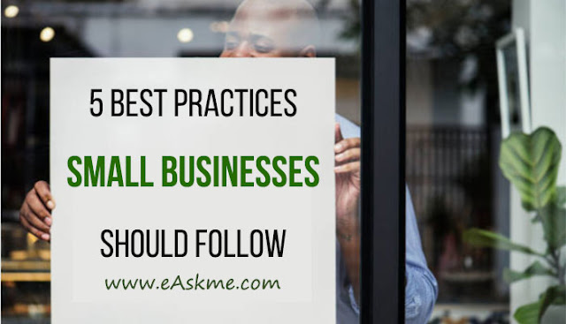 5 Best Practices That All Small Businesses Should Follow: eAskme