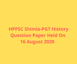 HPPSC Shimla-PGT History Question Paper Held On 16 August 2020