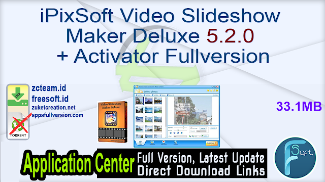 iPixSoft Video Slideshow Maker Deluxe 5.2.0 + Activator Fullversion
