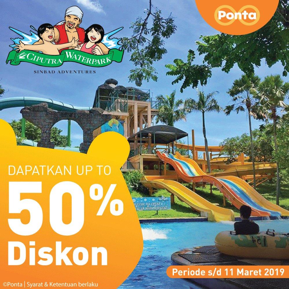 #Ponta - Promo Diskon s.d 50% di Ciputra Water Park Surabaya (s.d 11 Maret 2019)