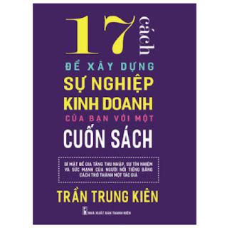 17 Cách để xây dựng sự nghiệp kinh doanh của bạn với một cuốn sách ebook PDF EPUB AWZ3 PRC MOBI