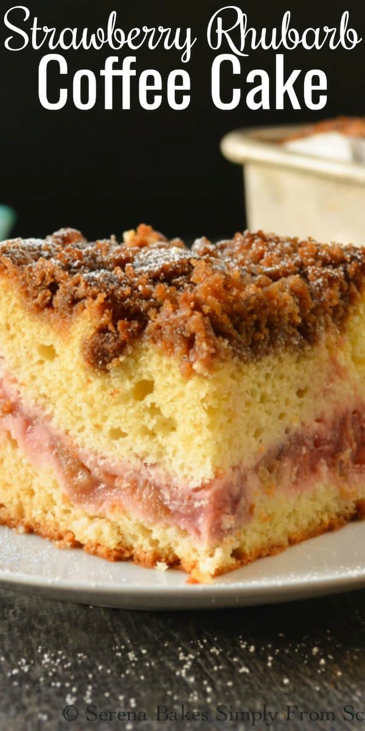 Strawberry Rhubarb Coffee Cake made with extraordinary with a layer of strawberry rhubarb filling covered with a brown sugar cinnamon crumb! Great for breakfast, Brunch or dessert from Serena Bakes Simply From Scratch.