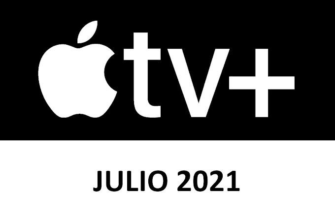 Novedades y Estrenos de Apple TV+ Julio 2021