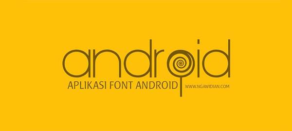 Aplikasi Pengganti Font Android Terbaik Tanpa Root