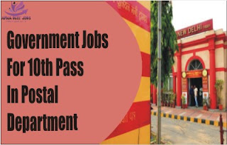 Government Jobs For 10th Pass In Postal Department