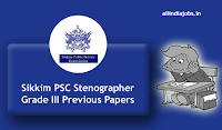 Sikkim PSC Stenographer Grade III Previous Papers