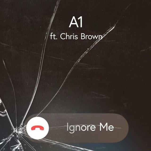 Download Audio Mp3 - A1 ft Chris Brown - Ignore Me