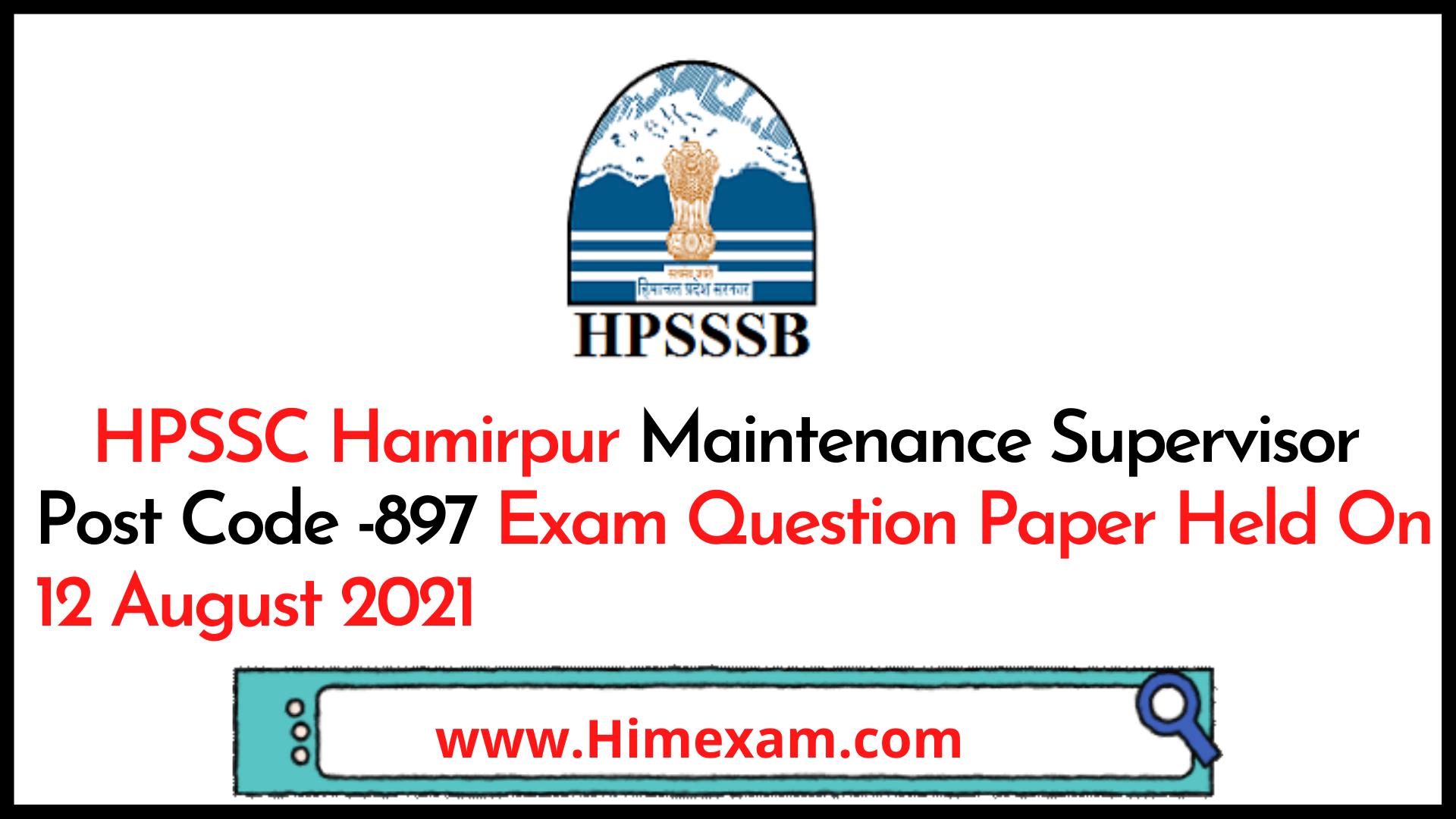 HPSSC Hamirpur Maintenance Supervisor  Post Code -897 Exam Question Paper Held On 12 August 2021