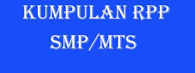 Download RPP ,KKM , Panduan RPP , Program Tahunan , Program Semester dan SD_KD dan Semua Mata Pelajaran Untuk SMP – MTs