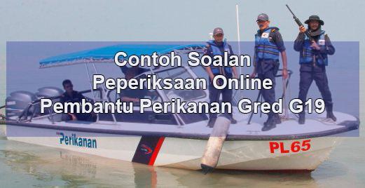 Contoh Soalan Peperiksaan Online Pembantu Perikanan Gred G19 Panduan Exam Spa Online