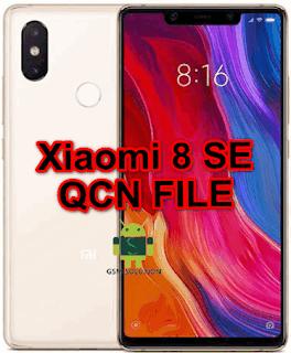 Xiaomi 8 SE M1805E2A Qcn File For Imei Null Fix Download