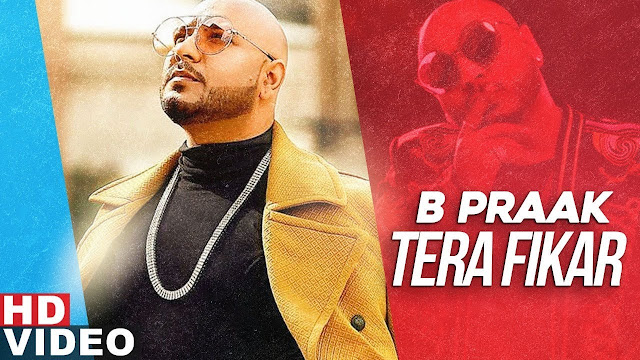 तेरा फिकर TERA FIKAR LYRICS IN HINDI - B PRAAK FT. JAANI