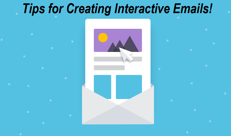 Creating Interactive Emails