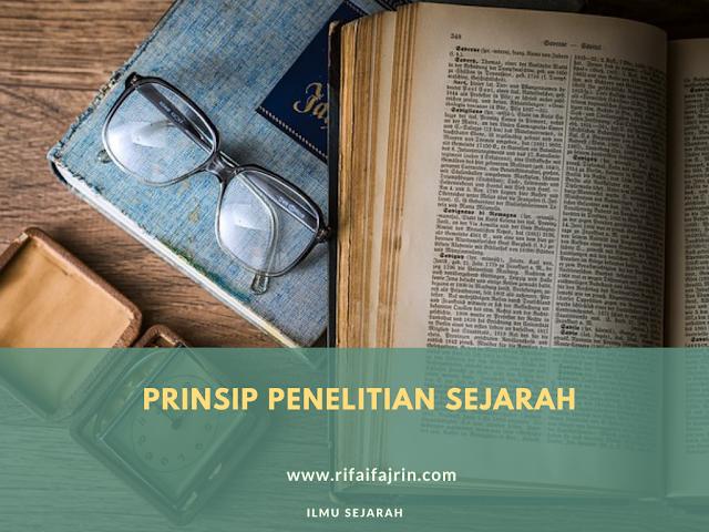 PRINSIP PENELITIAN SEJARAH