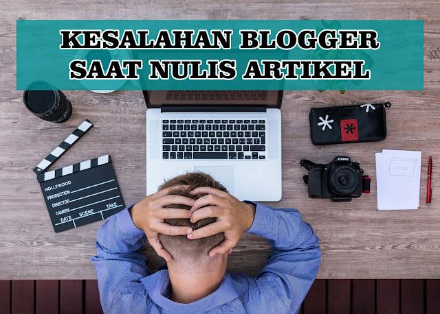 6 Kesalahan Blogger Saat Menulis Artikel
