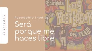 """✅Pasodoble INÉDITO """"LOS YESTERDAY"""" →→ Juan Carlos Aragón🔥: """"Será porque me haces libre"""" (1999)"""