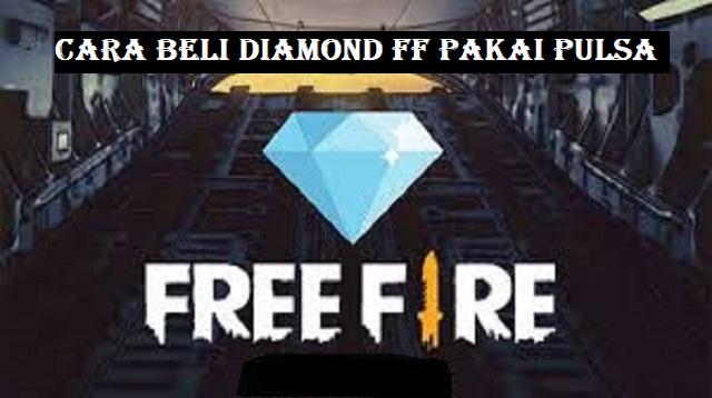 Cara Beli Diamond FF Pakai Pulsa
