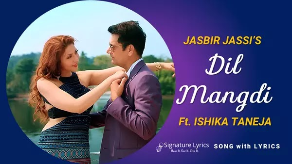 Dil Mangdi Lyrics - Jasbir Jassi - Aneesha Madhok | Ft. Ishika Taneja